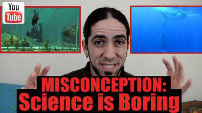 Misconception: Science isBoring