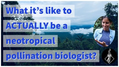 What it's like to ACTUALLY be a Neotropical Pollination Biologist?