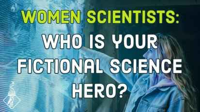Women Scientists: Who is your fictional science hero?