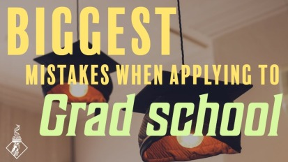 Biggest Mistakes Applying to Grad School