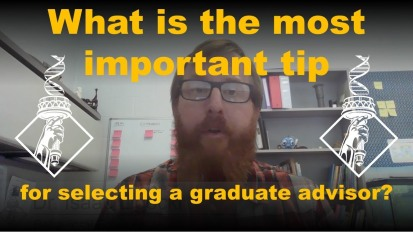 Most important tip for selecting a graduate advisor