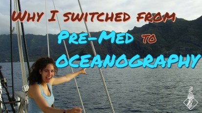 Why I switched from Pre-Med to Oceanography