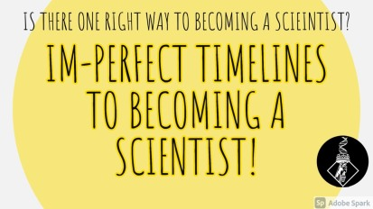 Im-perfect timelines to becoming a scientist!
