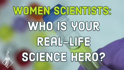 Women scientists: Who is your real-life science hero?