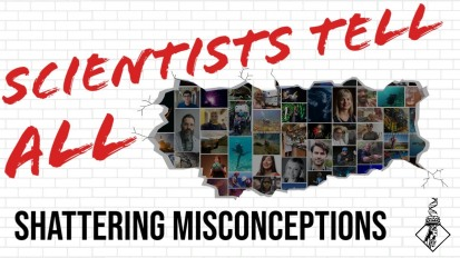 Scientists Shattering Misconceptions